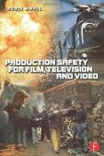 Production Safety for Film, Television and Video by Robin Small (2000-07-03)