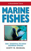 Marine Fishes: 500+ Essential-to-know Aquarium Species (PocketExpert Guide) by Scott W. Michael (2001-07-19)