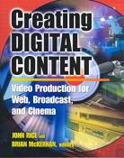 [Creating Digital Content: A Video Production Guide for Web, Broadcast and Cinema] (By: John Rice) [published: October, 2001]