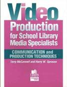 [Video Production for School Library Media Specialists: Communication and Production Techniques] (By: John Terrence McConnell) [published: August, 200