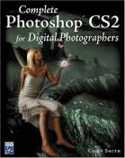 Complete Photoshop CS2 For Digital Photographers (Digital Photography) by Colin Smith (2005-11-01)