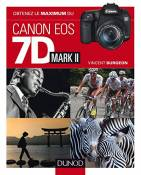 Obtenez le maximum du Canon EOS 7D Mark II