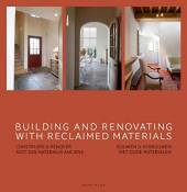Building and renovating with reclaimed materials - Construire & rénover avec des matériaux anciens. Bouwen & verbouwen met oude materialen. Ouvrage mu