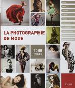 La photographie de mode : 1000 poses