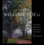 Welcome to Oz 2.0: A Cinematic Approach to Digital Still Photography with Photoshop (Voices That Matter) by Vincent Versace (7-Dec-2010) Paperback