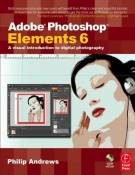 Adobe Photoshop Elements 6: A Visual Introduction to Digital Photography by Philip Andrews (2007-12-19)