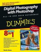 Digital SLR Photography with Photoshop CS2 All-In-One For Dummies Reference For Dummies (For Dummies (Computers)) 1st edition by Ames, Kevin (2006) Pa
